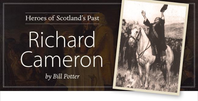 Heroes of Scotland's Past: Richard Cameron