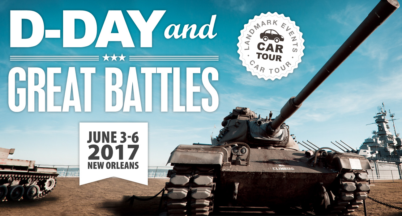 D-Day and Great Battles Tour Registration Open!
