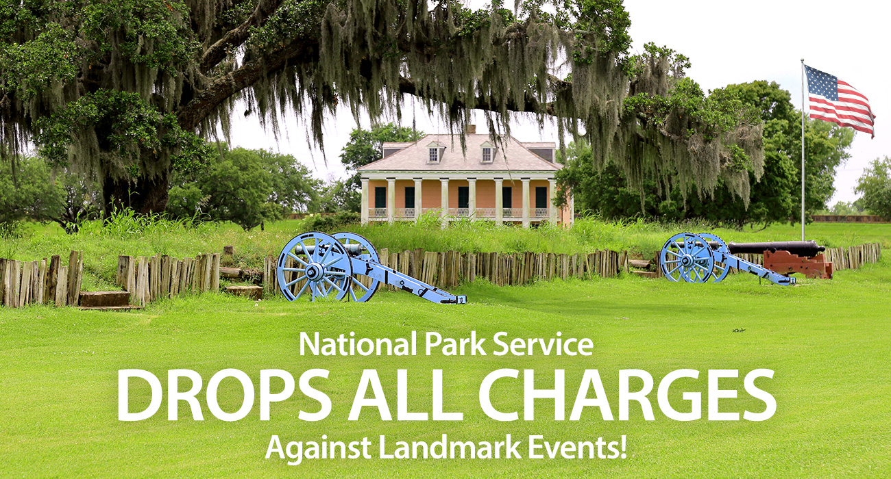 National Park Service Drops All Charges Against Landmark Events!