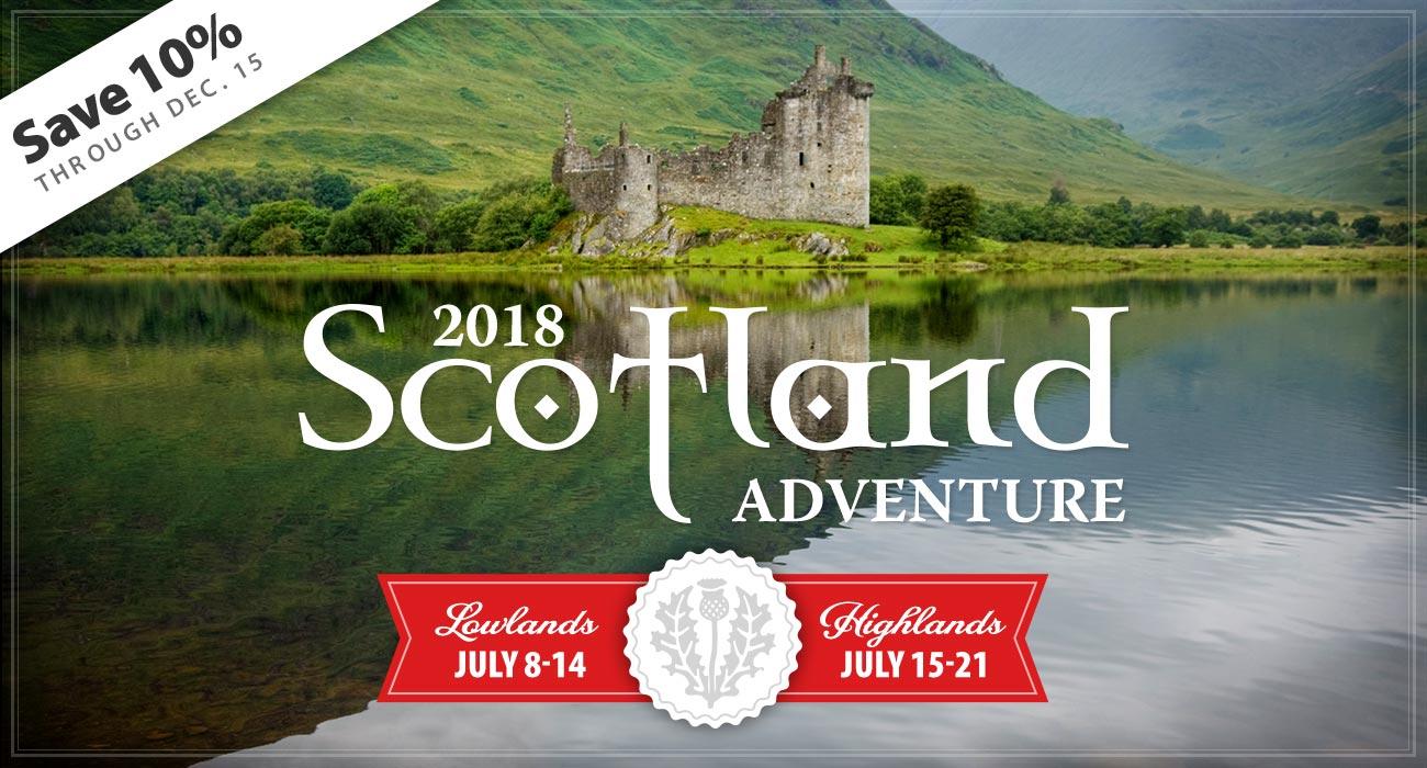 Scotland Tour Is a Go! Save 10% through December 15!