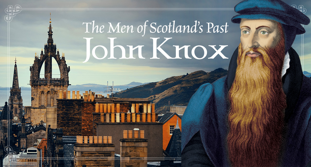 The Men of Scotland's Past: John Knox