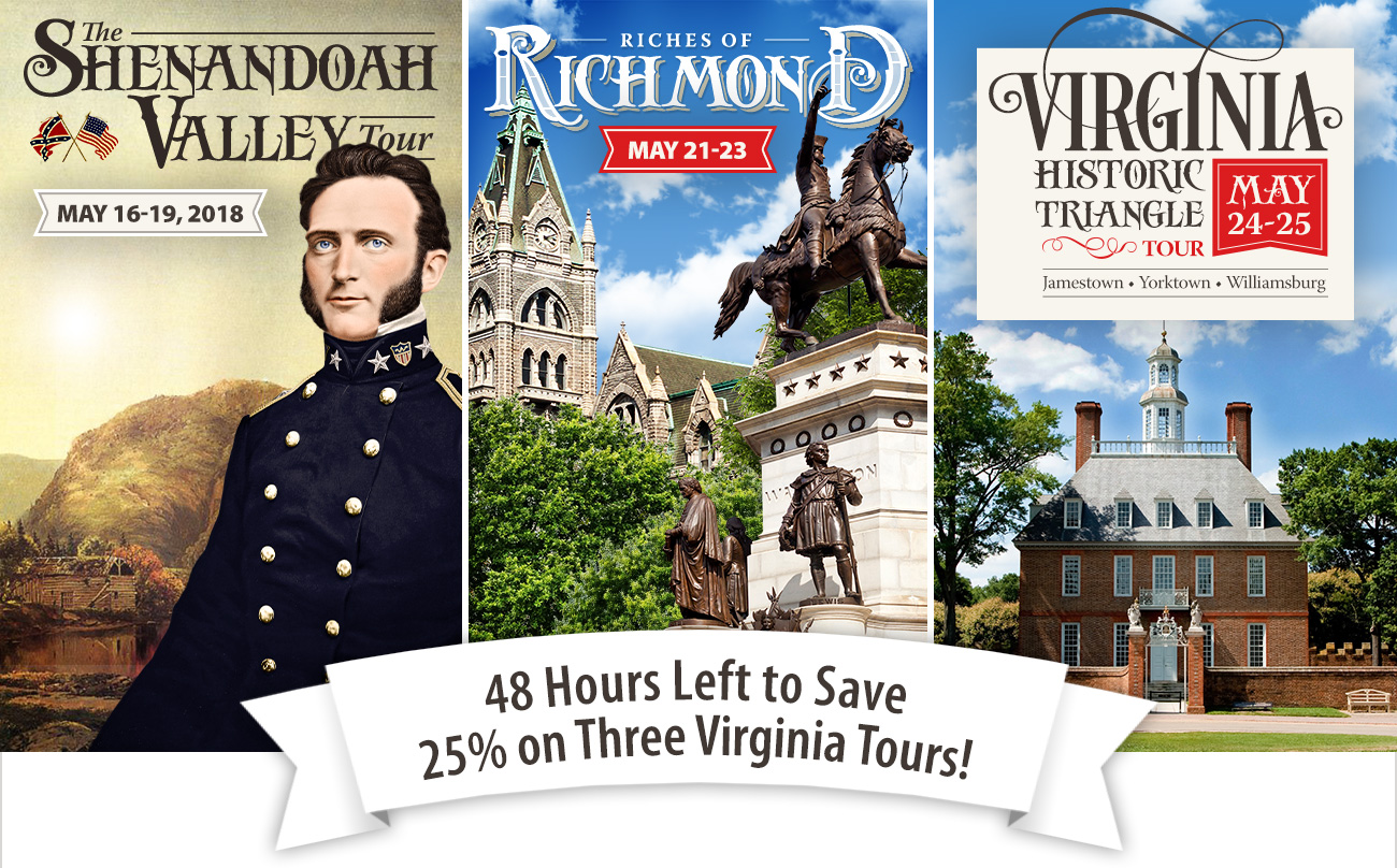 48 Hours Left to Save 25% on Virginia Tours!