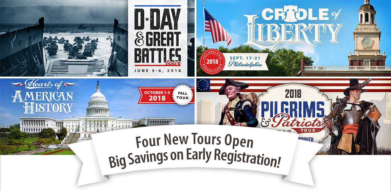 New Tours Open - Big Savings for Early Registration!