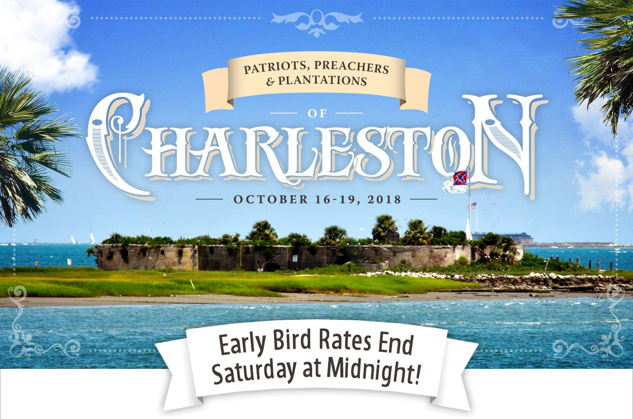 Charleston Early Bird Rates End Midnight Saturday