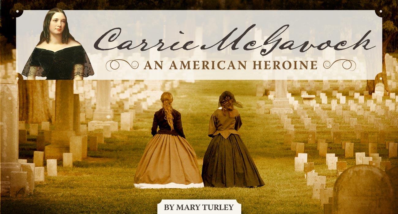 Carrie McGavock — An American Heroine