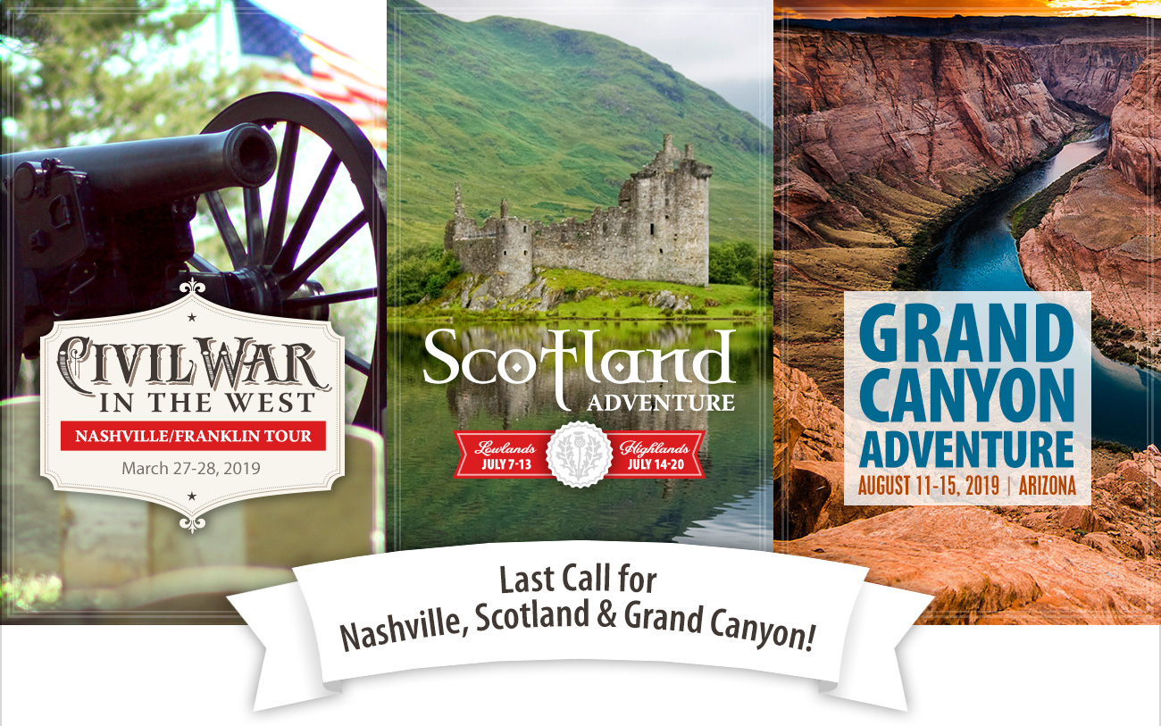 Last Call for Nashville, Scotland, and Grand Canyon Tours!