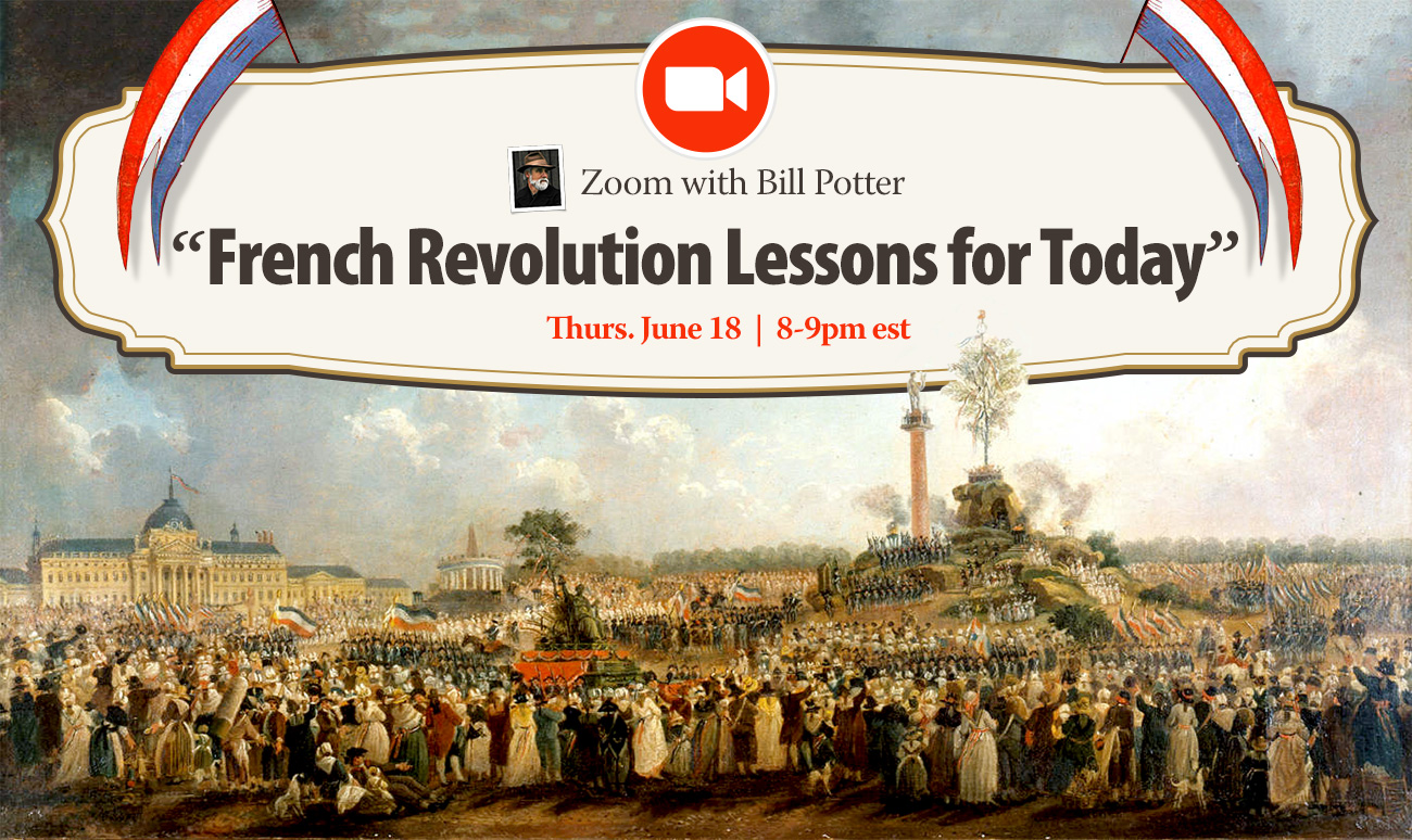 Zoom with Bill Potter: French Revolution Lessons for Today