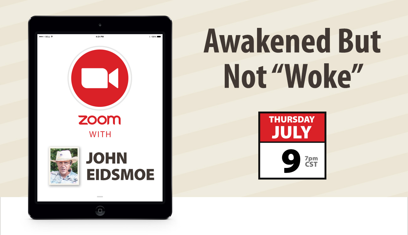 Zoom with John Eidsmoe: Awakened But Not 'Woke'