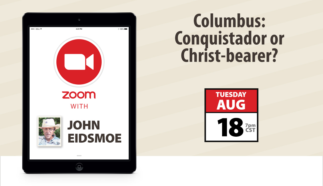 Zoom with John Eidsmoe: Columbus: Conquistador or Christ-bearer?