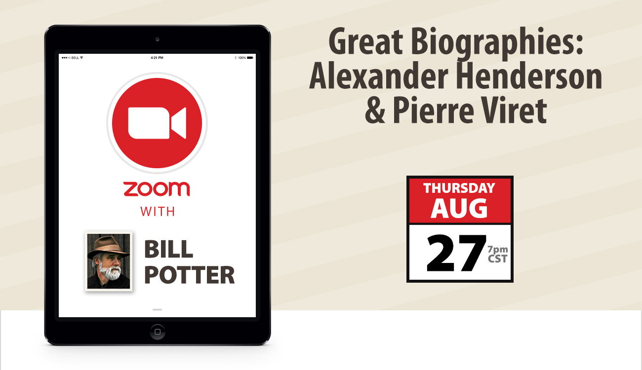 Zoom with Bill Potter: Great Biographies—Alexander Henderson & Pierre Viret