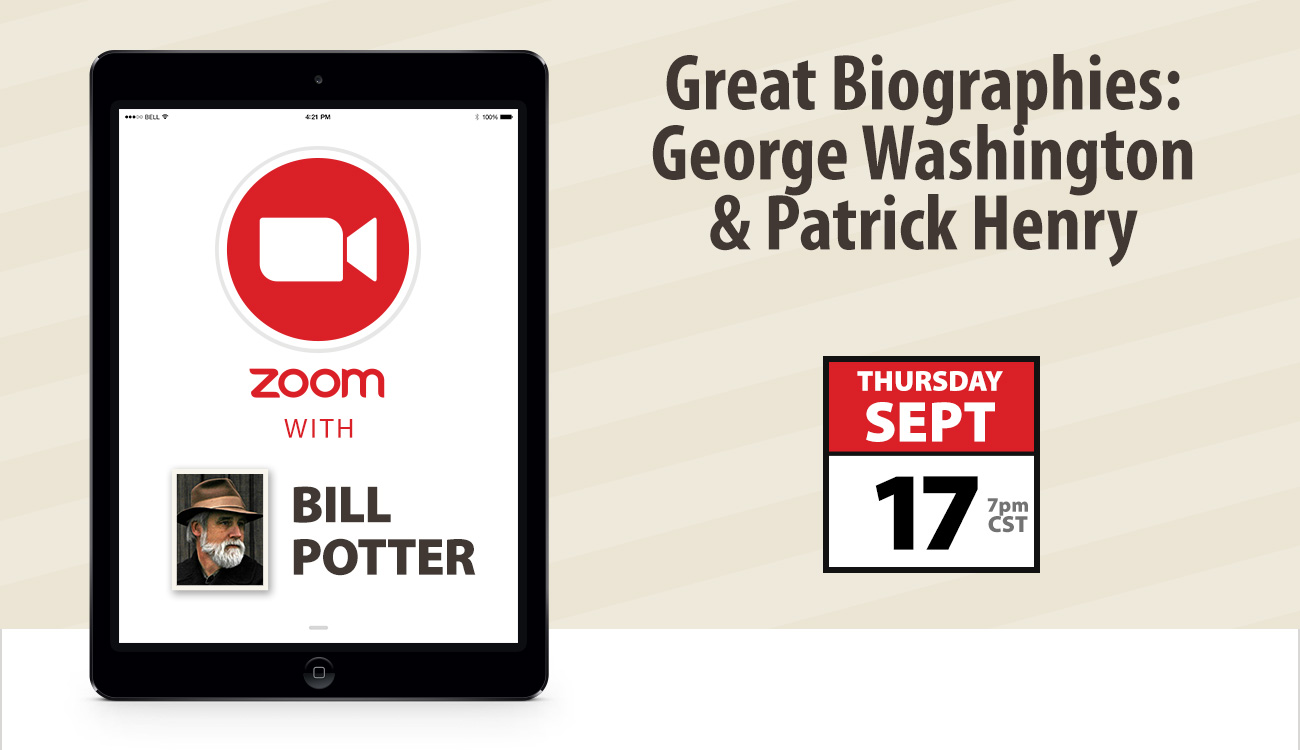 Zoom with Bill Potter: Great Biographies: George Washington & Patrick Henry