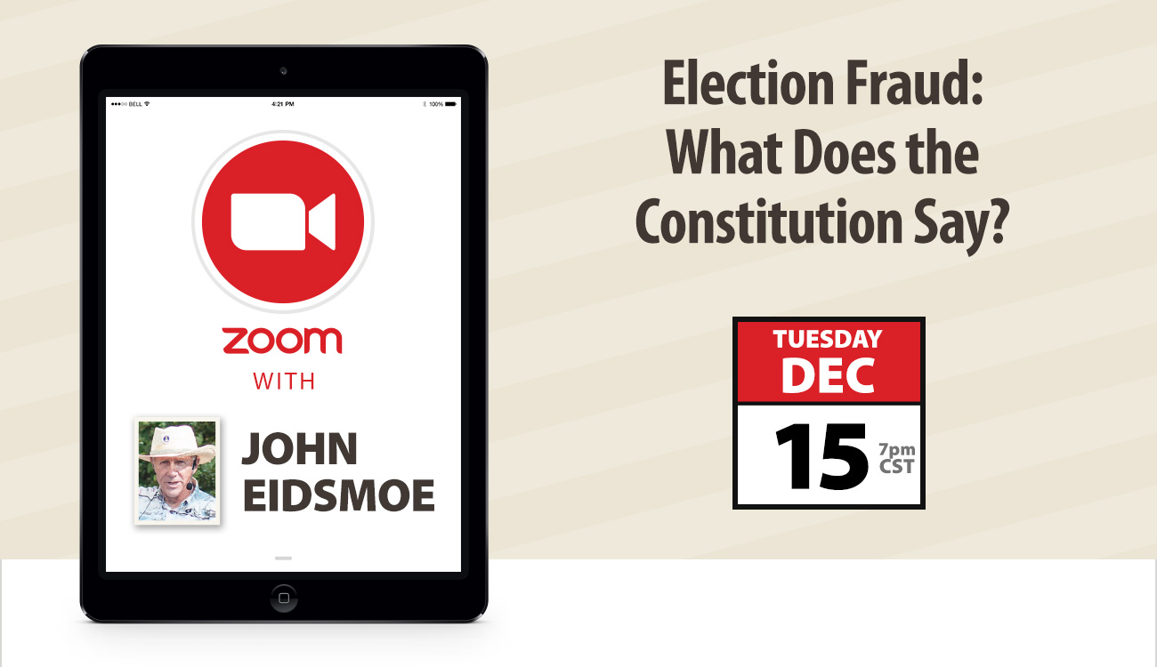 Zoom with John Eidsmoe: Election Fraud: What Does the Constitution Say?