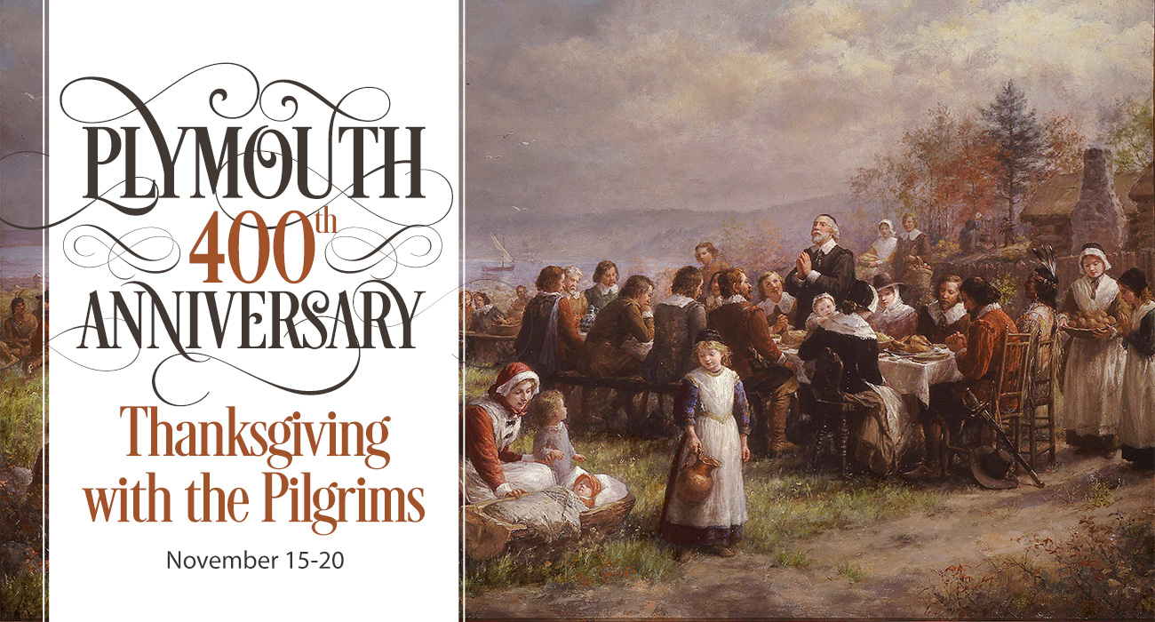 400th Anniversary of Thanksgiving—Come to Plymouth!