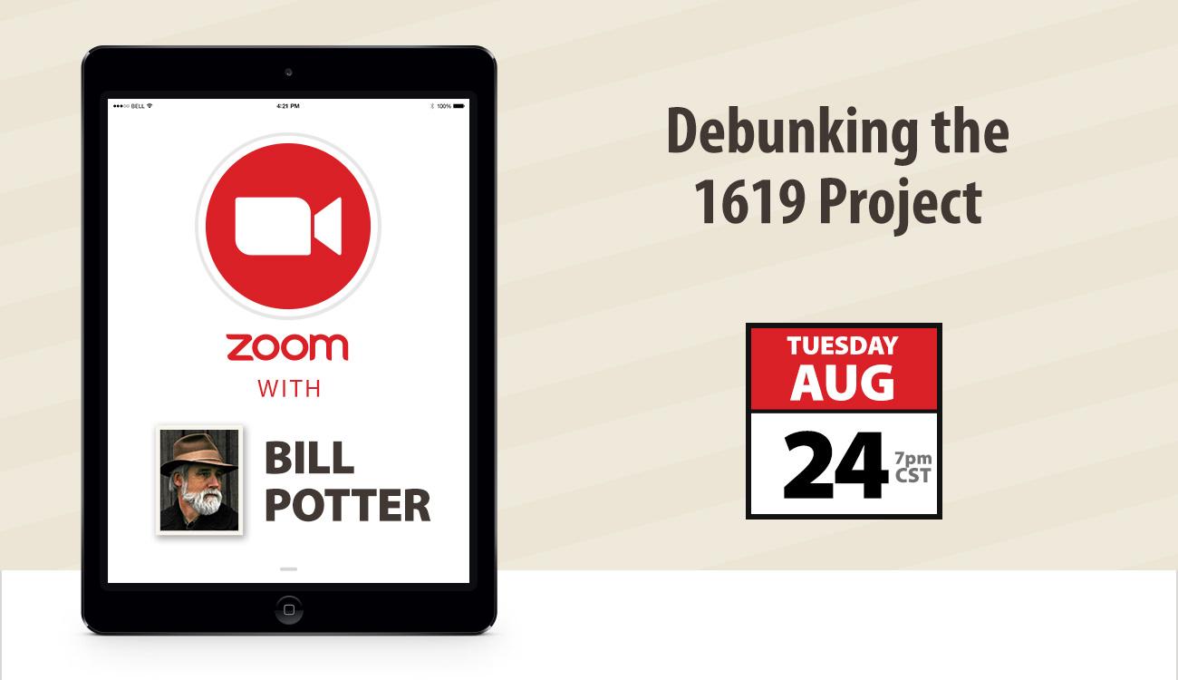 Tomorrow Night: Bill Potter Debunks the 1619 Project