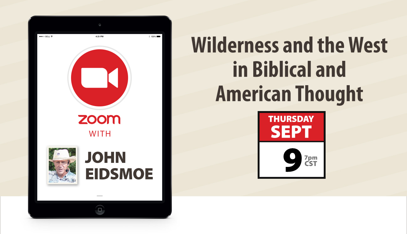 Zoom with John Eidsmoe: Wilderness and the West in Biblical and American Thought