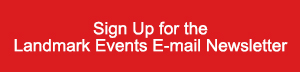 Signup for the landmark Events E-mail Newsletter