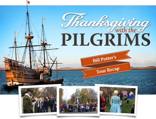 Bill Potter's Thanksgiving with the Pilgrims Tour Recap