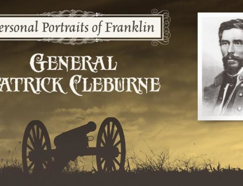 Personal Portraits of Franklin: General Patrick Cleburne